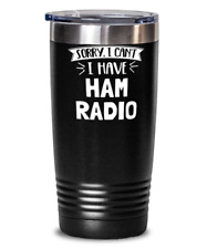 Funny Ham Radio Gift - Sorry I Can't - Cute Present for Ham Radio Lovers - 20oz