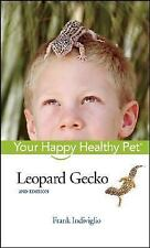 Leopard Gecko: Your Happy Healthy Pet, Frank Indiviglio