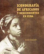 ICONOGRAFIA DE AFRICANOS Y DESCENDIENTES EN CUBA Slave History Cuban