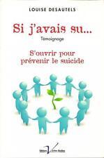 LOUISE DESAUTELS : SI J'AVAIS SU... SUICIDE - FAITS DE SOCIETE - TEMOIGNAGE