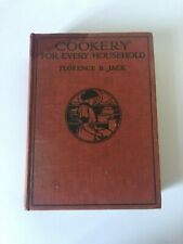 COOKERY FOR EVERY HOUSEHOLD, FLORENCE B.JACK 1934