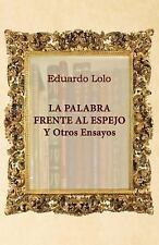 La palabra frente al espejo y otros ensayos (Spanish Edition)
