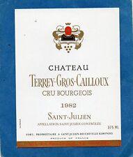 ST JULIEN CRU BOURGEOIS ETIQUETT CHATEAU TERREY GROS CAILLOUX1982 37.5 CL§17/07§