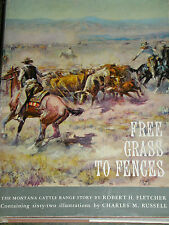 FREE GRASS TO FENCES  ROBERT H. FLECHER 1960 ILLUSTRATIONS BY CHARLES M. RUSSELL