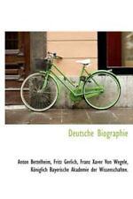 Deutsche Biographie: By Anton Bettelheim, Fritz Gerlich, Franz Xaver Von Wegele