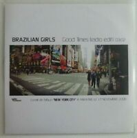 BRAZILIAN GIRLS : GOOD TIMES (RADIO EDIT) ♦ FRENCH CD SINGLE PROMO ♦