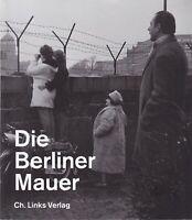 Die Berliner Mauer, Bildband/Ausstellungskatalog der Gedenkstätte Berliner Mauer