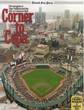 Corner to Copa: The last Game at Tiger Stadium and the First at Comerica Park