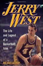 Jerry West: The Life and Legend of a Basketball Ic