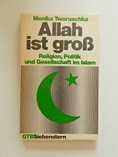 Monika Tworuschka Allah ist groß Religion Politik und Gesellschaft im Islam