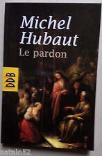 le pardon - Michel Hubaut