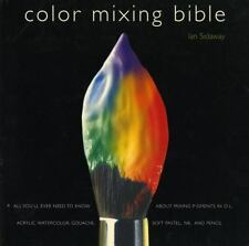 Color Mixing Bible: All You'Ll Ever Need to Know About Mixing Pigments in...