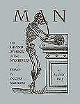 Man : The Grand Symbol of the Mysteries Essays in Occult Anatomy by Manly...