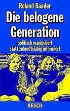 Die belogene Generation von Roland Baader (2005, Taschenbuch)