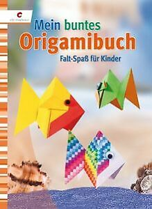 Mein buntes Origamibuch: Falt-Spaß für Kinder von u... | Buch | Zustand sehr gut