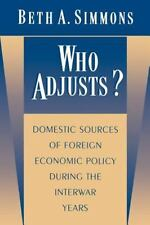 Simmons, Beth A. : Who Adjusts? Domestic Sources of Foreign
