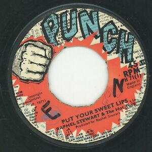 """"""" PUT YOUR SWEET LIPS. """"  raphel stewart & the hot tops. PUNCH 7in 1971."""