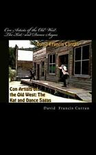Con Artists of the Old West: the Kat and Dance Sagas by David Curran (2011,...