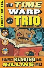 The Time Warp Trio Ser.: Summer Reading Is Killing Me! No. 7 by Jon Scieszka...