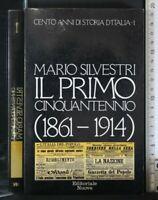 CENTO ANNI DI STORIA D'ITALIA 1. IL PRIMO CINQUANTENNIO (1861-1914). Silvestri.