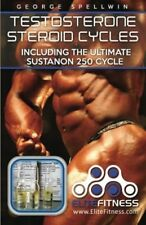 Testosterone Steroid Cycles: including the Ultimate Sustanon (PB) 151465458X