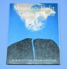 Mountain Light: In Search of the Dynamic Landscape by Rowell, Galen 1 edition
