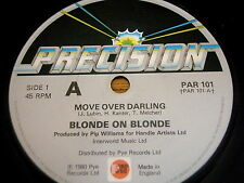 "BLONDE ON BLONDE - MOVE OVER DARLING   7"" VINYL"