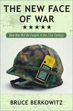 The New Face of War: How War Will Be Fought in the 21st Century, Bruce D. Berkow