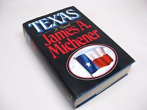 Texas A Novel James A Michener First Edition 1st First Edition Hard Cover Book