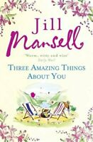 Three Amazing Things About You By Jill Mansell. 9781472208866