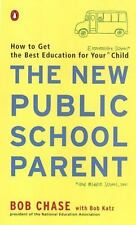 The New Public School Parent: How to Get the Best Education for Your Elementary