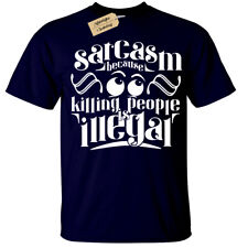 SARCASM because killing people is illegal Men's T-Shirt   S to Plus Size  