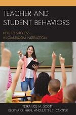 Teacher and Student Behaviors : Keys to Success in Classroom Instruction by...