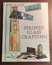 Stained Glass Crafting (1970, Hardcover) Paul W Wood PreOwnedBook.com