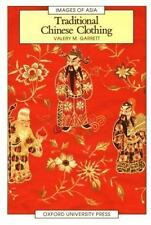 Traditional Chinese Clothing: in Hong Kong and South China, 1840-