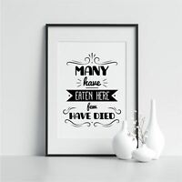 Many Have Eaten Here Few Have Died Dining Room Wall Art Kitchen Decor Prints