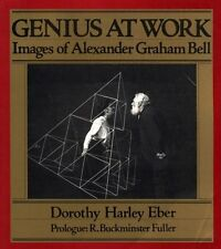 Genius at Work: Images of Alexander Graham Bell
