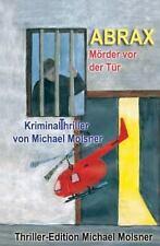 Abrax : Mörder Vor der Tür by Michael Molsner (2014, Paperback)
