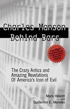 Charles Manson Behind Bars: The Crazy Antics and Amazing Revelations of America'