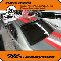 MR INJECTION PLASTIC REAR WINDOW ROOF SPOILER WING SUIT VF COMMODORE/CALAIS..