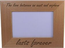 The Love Between an Aunt and Nephew lasts forever - 4x6 Inch Wood Picture Frame