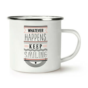 Whatever Happens Keep Smiling Quote Retro Enamel Mug Cup