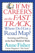 If My Career's on the Fast Track, Where Do I Get a Road Map? by Anne Fisher: New