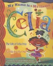 My Name is Celia/Me llamo Celia: The Life of Celia Cruz/la vida de Celia Cruz (A