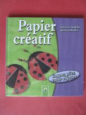 PAPIER CREATIF  Loisirs créatifs pour enfants