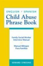 Child Abuse Phrase Book: Family-Social Worker Interview Manual/Manual Bilingu...