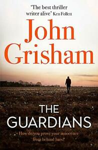 The Guardians: The Sunday Times Bestseller by Grisham, John, NEW Book, FREE & FA