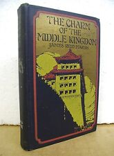 The Charm of The Middle Kingdom by James Reid Marsh 1922 First Edition