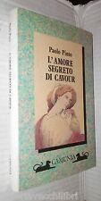 L AMORE SEGRETO DI CAVOUR Paolo Pinto Camunia 1990 Risorgimento Biografia di e