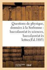 Questions de Physique, Donnees a la Sorbonne : Baccalaureat Es Sciences,...